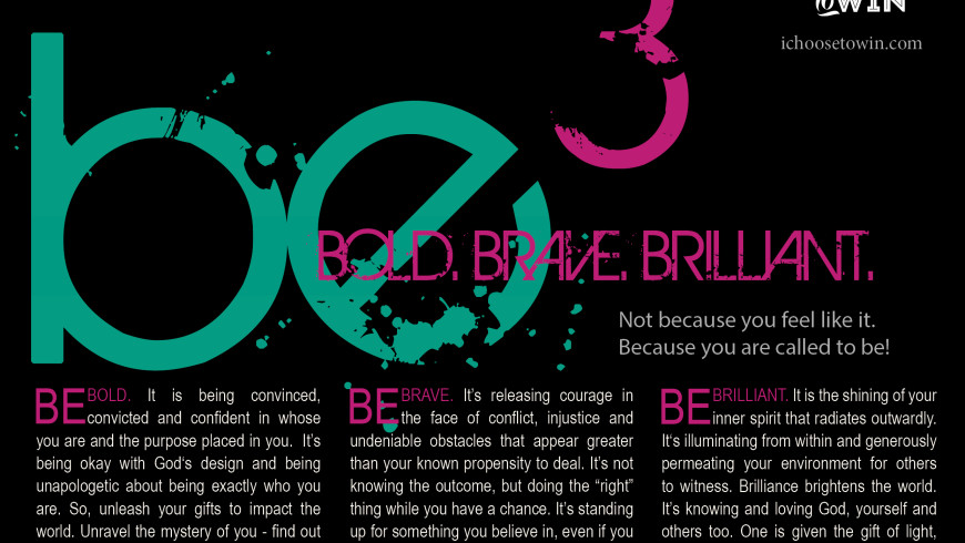Be Bold, Brave & Brilliant!