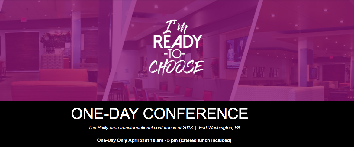 I'm Ready To Choose Conference – April 21st